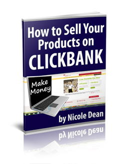 How to Sell on Clickbank eGuide from Nicole Dean