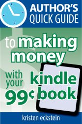 The Truth About Making Money With 99 Cent Kindle Books