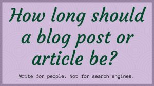 How Long Should Your Blog Content Be?