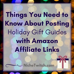 Things You Need to Know About Posting Holiday Gift Guides with Amazon Affiliate Links