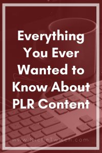 Everything You Wanted to Know About PLR Content