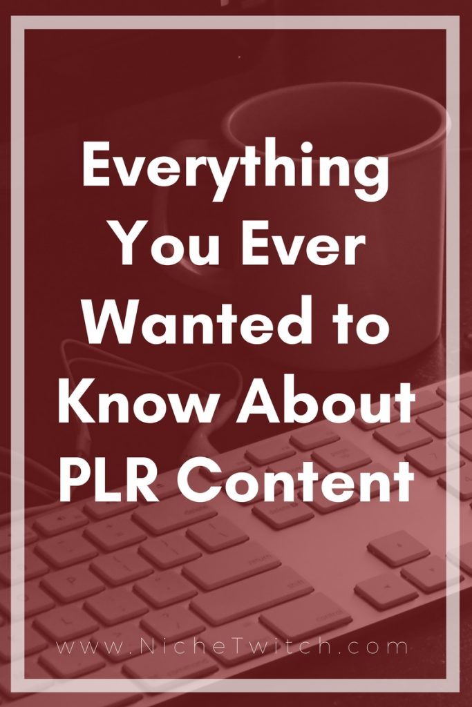 Everything You Want to Know About PLR Content