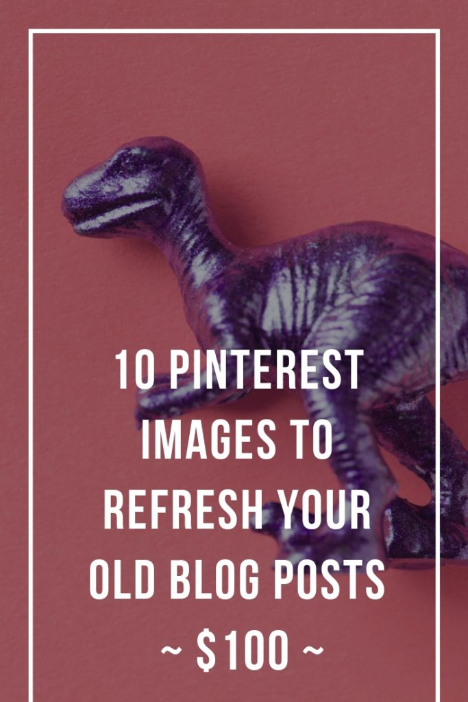 10 pinterest images to refresh your old blogs $100