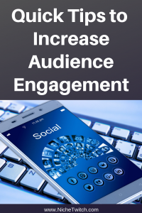 Quick Tips to Increase Audience Engagement